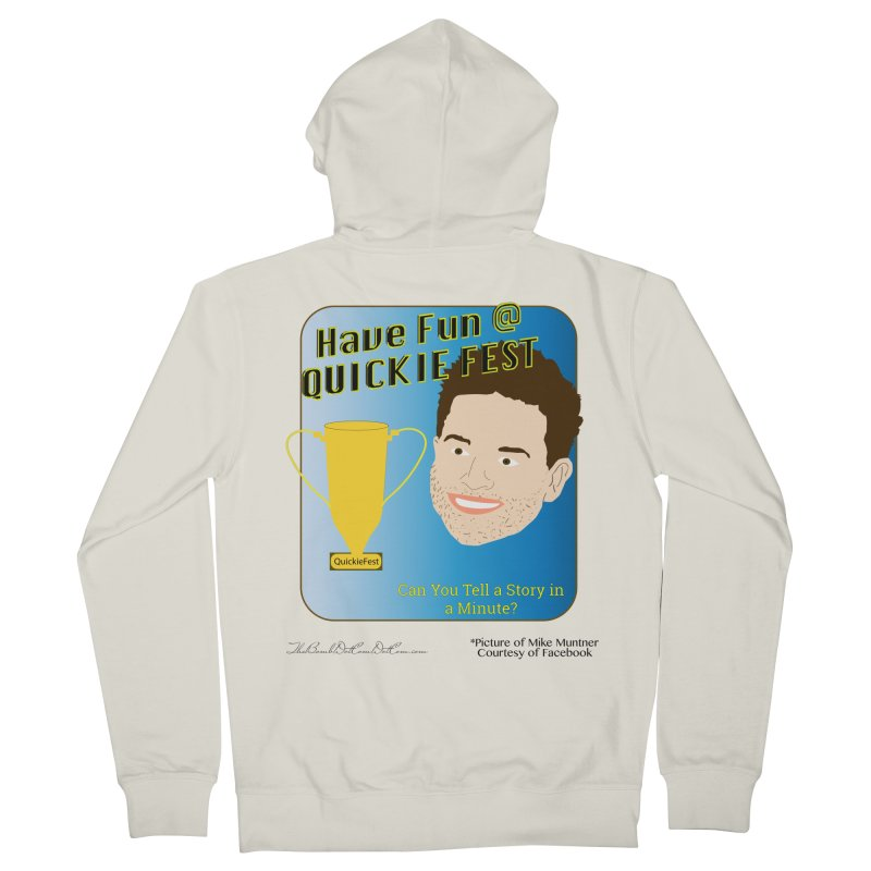 Quickie Fest for Mike Muntner Women's French Terry Zip-Up Hoody by thebombdotcomdotcom.com