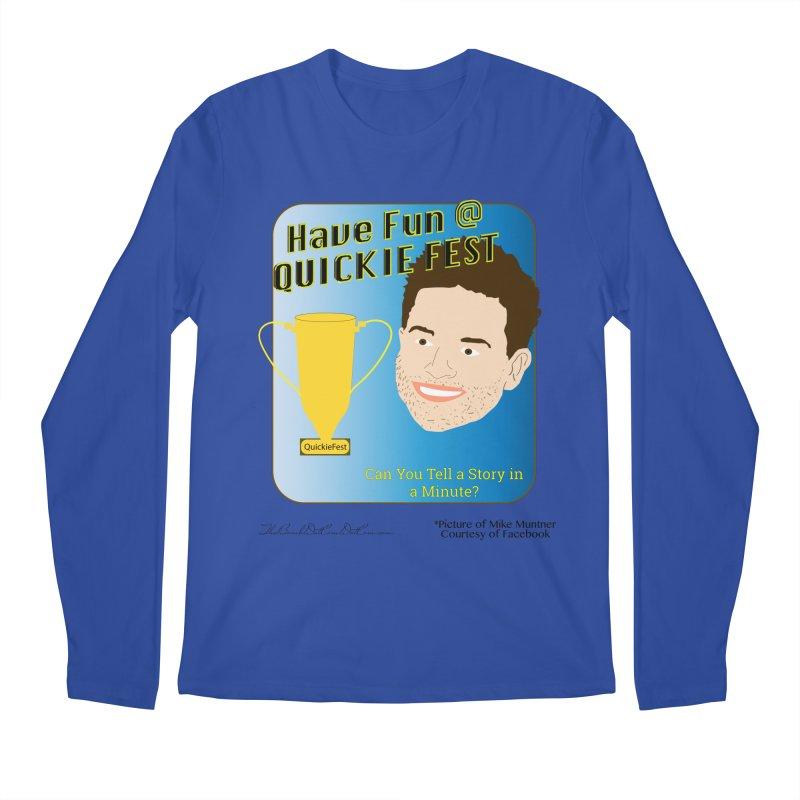Quickie Fest for Mike Muntner Men's Regular Longsleeve T-Shirt by thebombdotcomdotcom.com