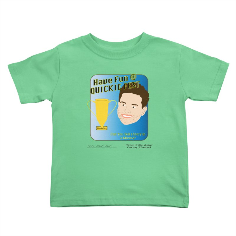 Quickie Fest for Mike Muntner Kids Toddler T-Shirt by thebombdotcomdotcom.com
