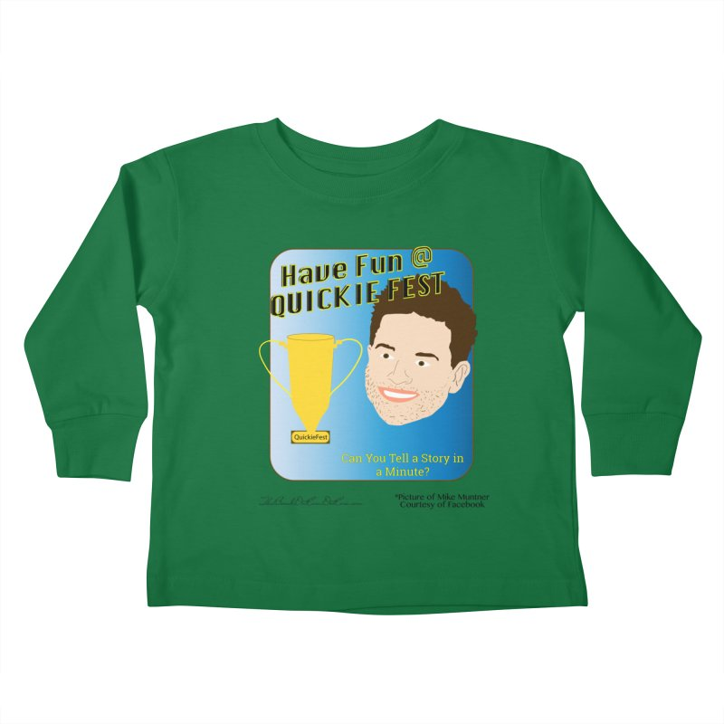 Quickie Fest for Mike Muntner Kids Toddler Longsleeve T-Shirt by thebombdotcomdotcom.com