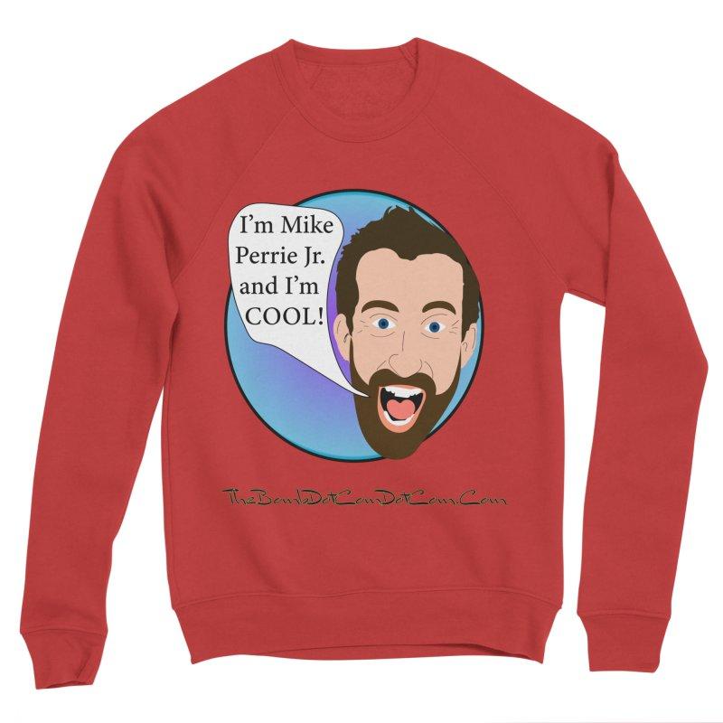 Mike Perrie Jr. is cool Women's Sponge Fleece Sweatshirt by thebombdotcomdotcom.com