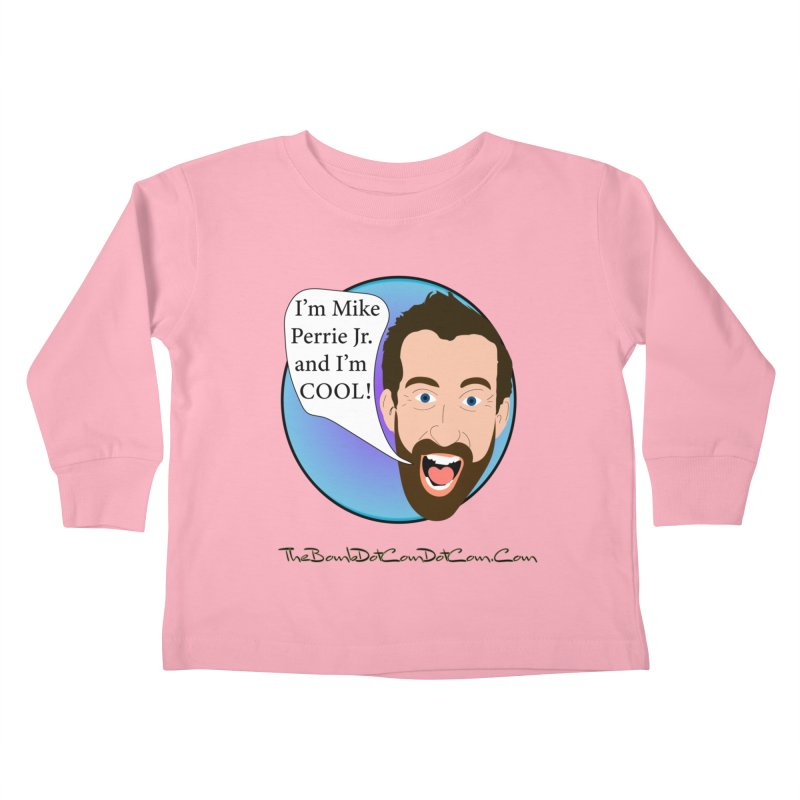 Mike Perrie Jr. is cool Kids Toddler Longsleeve T-Shirt by thebombdotcomdotcom.com