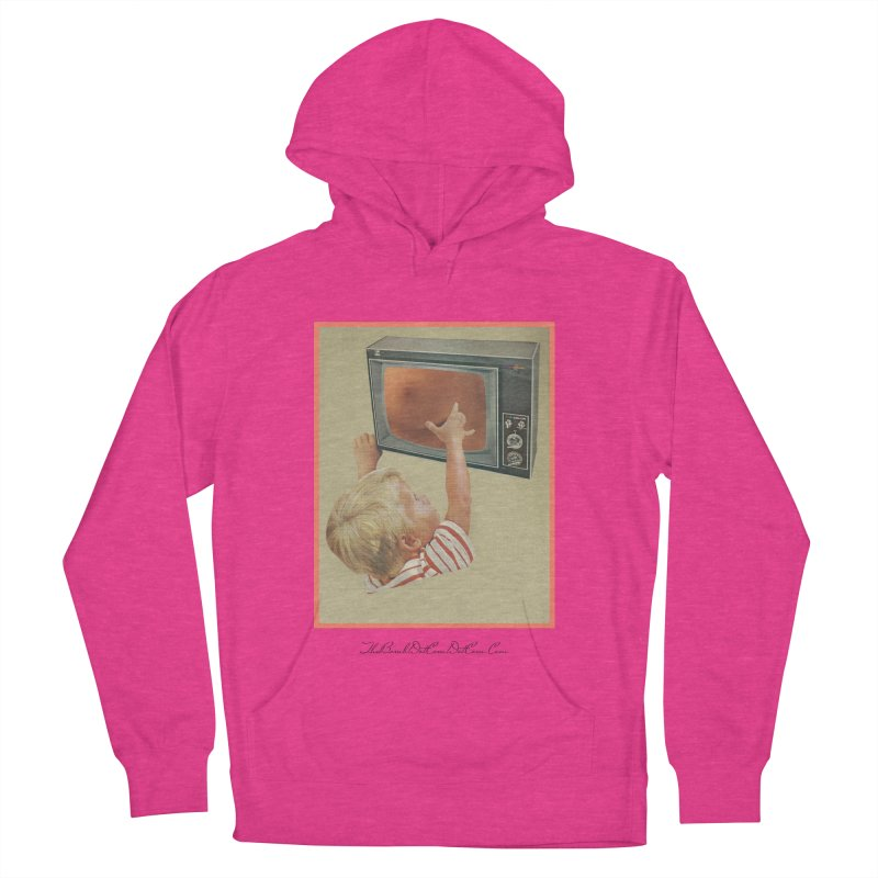 "Andy Riggs ""Taught to Yearn for the Unobtainable"" Women's French Terry Pullover Hoody by thebombdotcomdotcom.com"