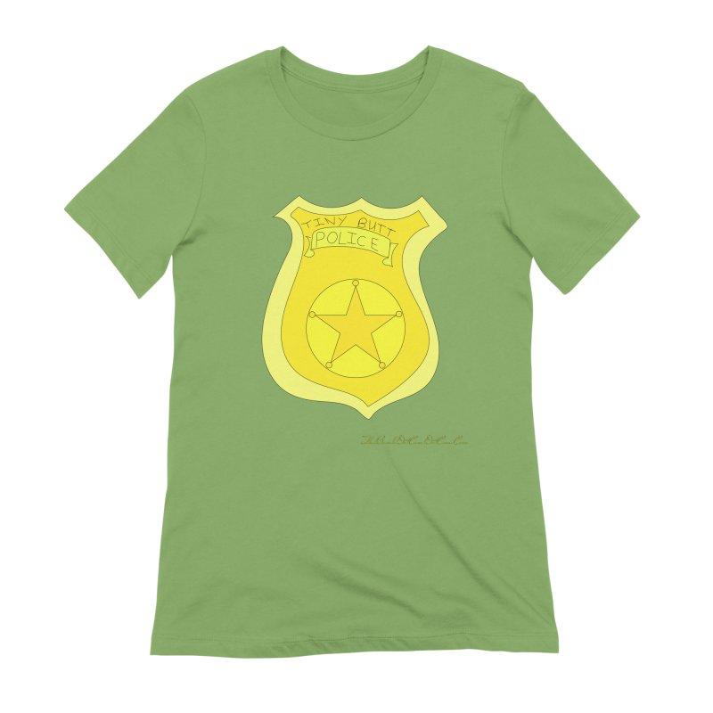Tiny Butt Police for Betty Baston Women's Extra Soft T-Shirt by thebombdotcomdotcom.com