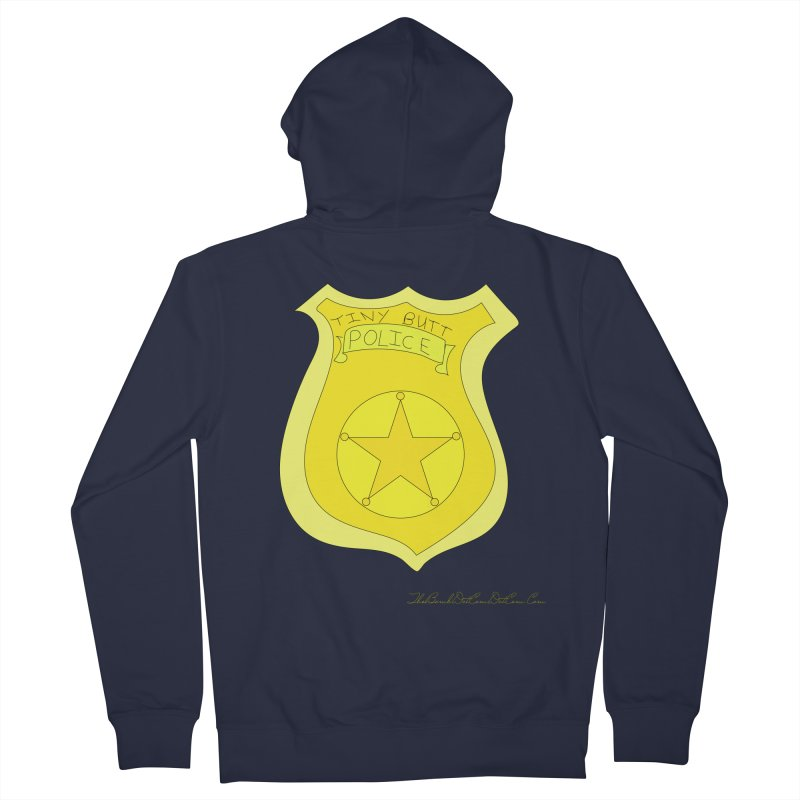 Tiny Butt Police for Betty Baston Men's French Terry Zip-Up Hoody by thebombdotcomdotcom.com