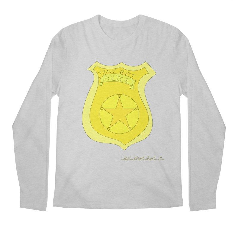 Tiny Butt Police for Betty Baston Men's Regular Longsleeve T-Shirt by thebombdotcomdotcom.com