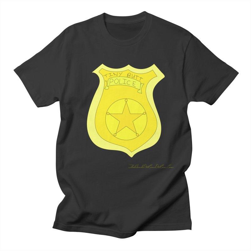 Tiny Butt Police for Betty Baston Women's Regular Unisex T-Shirt by thebombdotcomdotcom.com