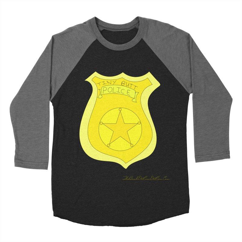 Tiny Butt Police for Betty Baston Men's Baseball Triblend Longsleeve T-Shirt by thebombdotcomdotcom.com