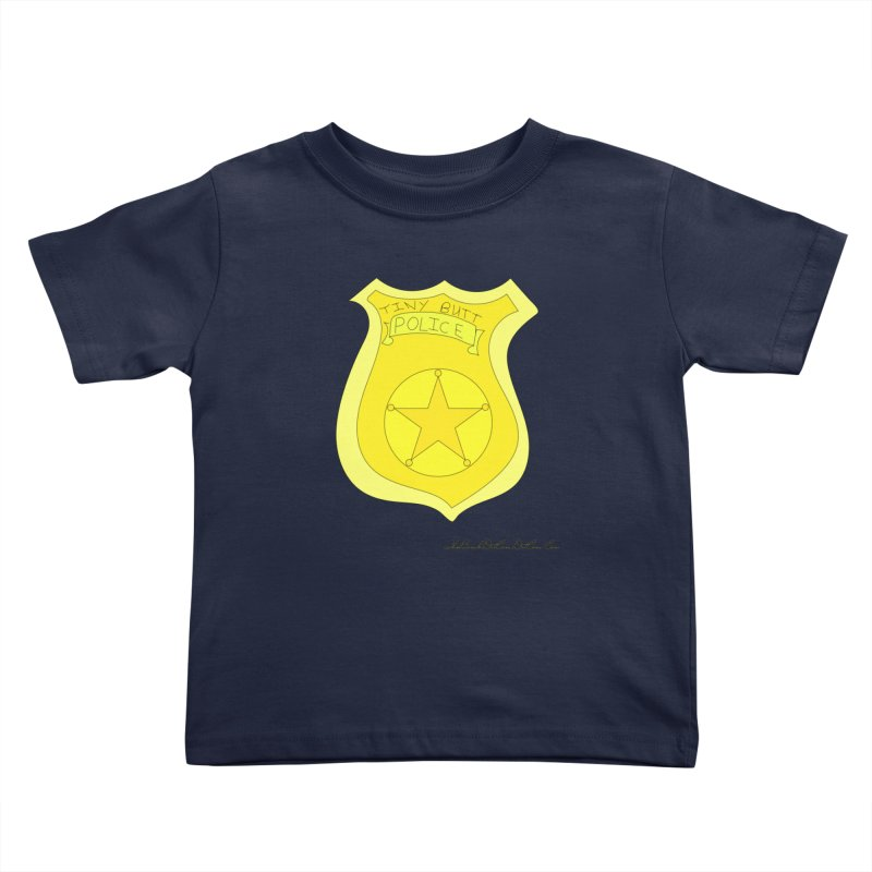 Tiny Butt Police for Betty Baston Kids Toddler T-Shirt by thebombdotcomdotcom.com