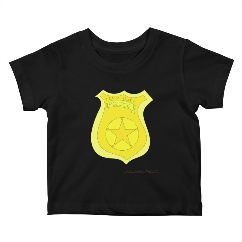 Tiny Butt Police for Betty Baston Kids Baby T-Shirt by thebombdotcomdotcom.com