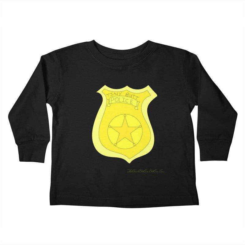Tiny Butt Police for Betty Baston Kids Toddler Longsleeve T-Shirt by thebombdotcomdotcom.com