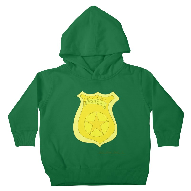 Tiny Butt Police for Betty Baston Kids Toddler Pullover Hoody by thebombdotcomdotcom.com
