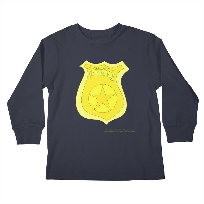 Tiny Butt Police for Betty Baston Kids Longsleeve T-Shirt by thebombdotcomdotcom.com