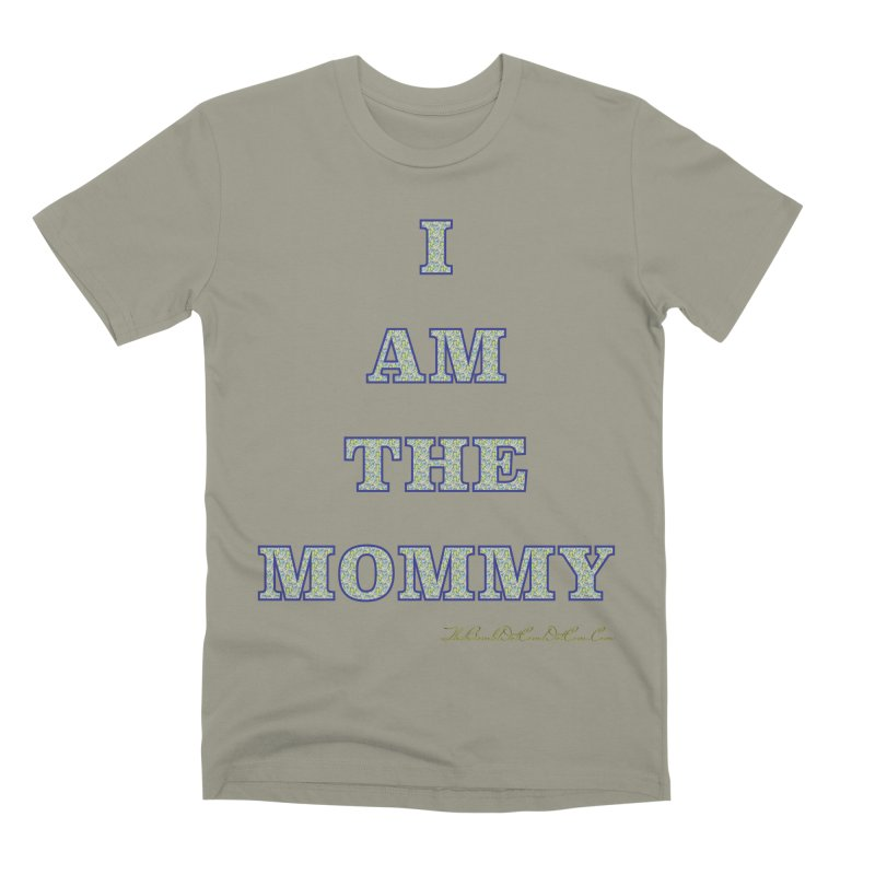 I AM THE MOMMY for Brittany Men's Premium T-Shirt by thebombdotcomdotcom.com