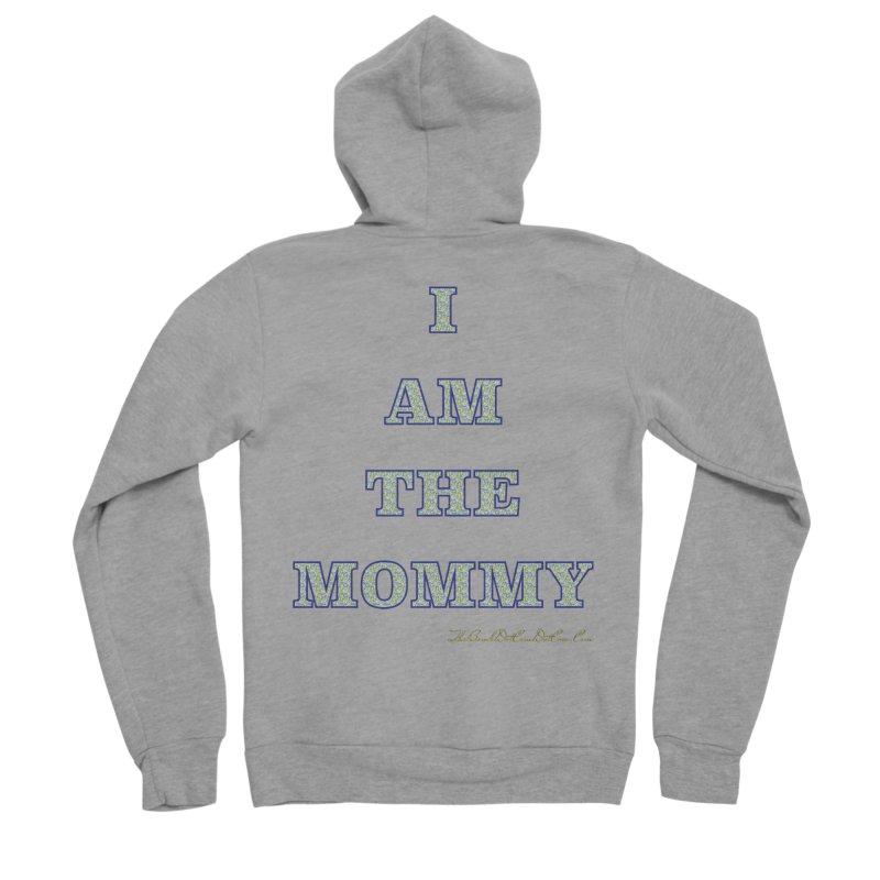I AM THE MOMMY for Brittany Women's Sponge Fleece Zip-Up Hoody by thebombdotcomdotcom.com