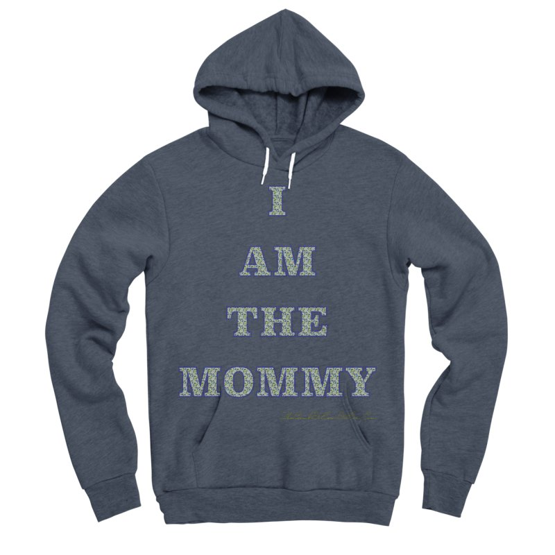 I AM THE MOMMY for Brittany Women's Sponge Fleece Pullover Hoody by thebombdotcomdotcom.com