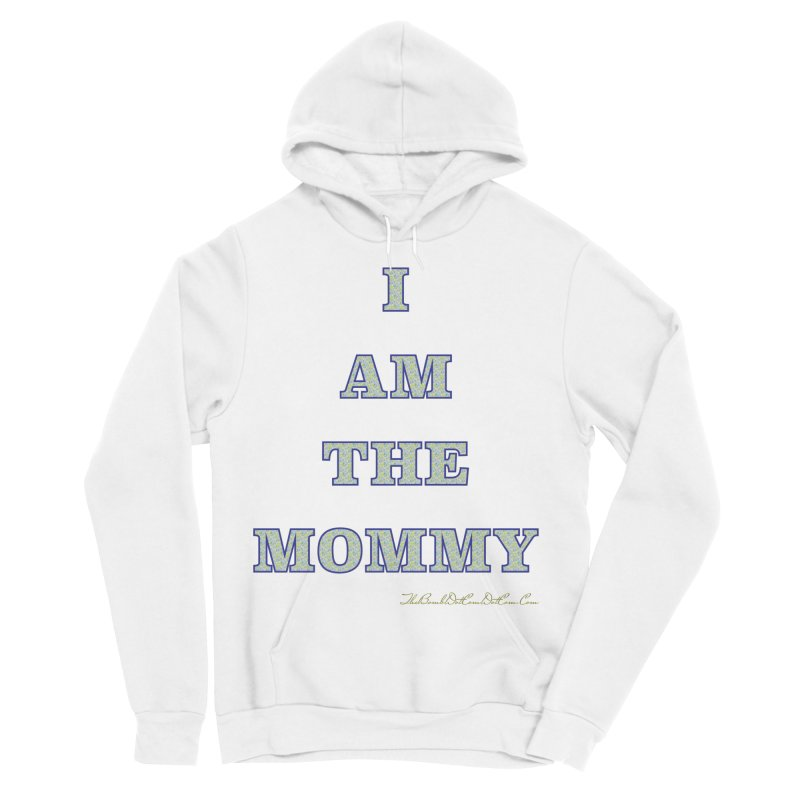 I AM THE MOMMY for Brittany Men's Sponge Fleece Pullover Hoody by thebombdotcomdotcom.com