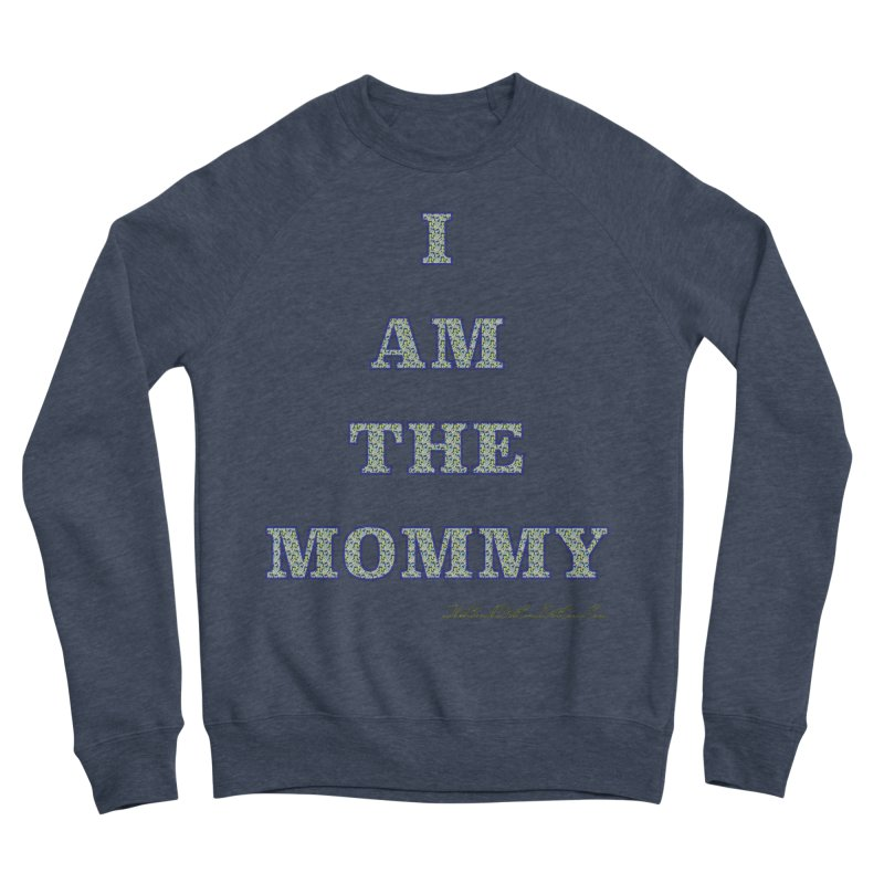 I AM THE MOMMY for Brittany Women's Sponge Fleece Sweatshirt by thebombdotcomdotcom.com