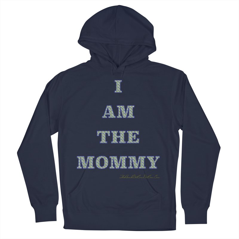 I AM THE MOMMY for Brittany Women's French Terry Pullover Hoody by thebombdotcomdotcom.com