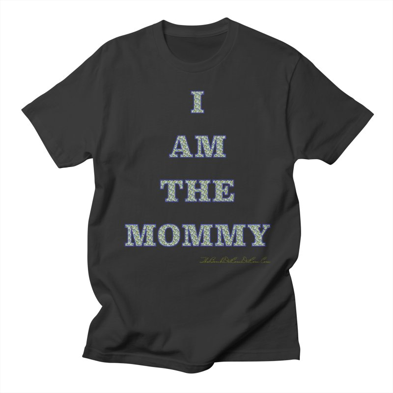 I AM THE MOMMY for Brittany Women's Regular Unisex T-Shirt by thebombdotcomdotcom.com