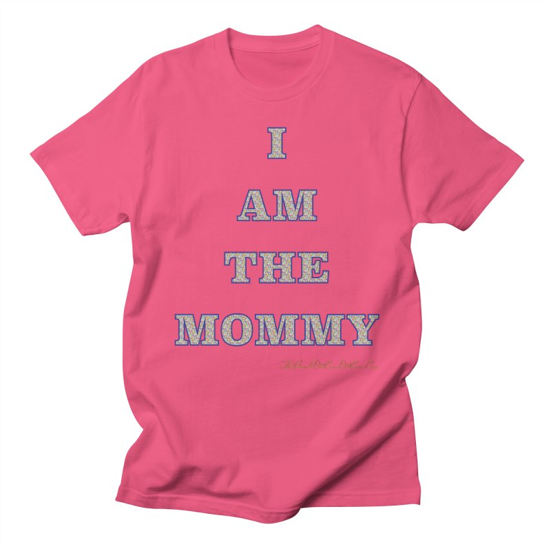 I AM THE MOMMY for Brittany Men's Regular T-Shirt by thebombdotcomdotcom.com