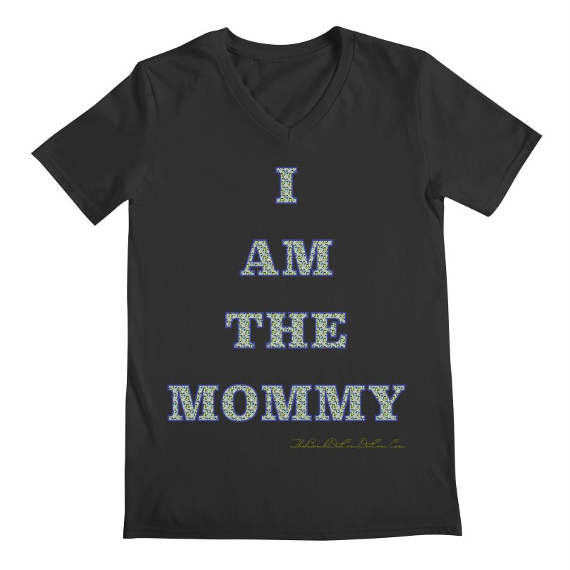 I AM THE MOMMY for Brittany Men's Regular V-Neck by thebombdotcomdotcom.com