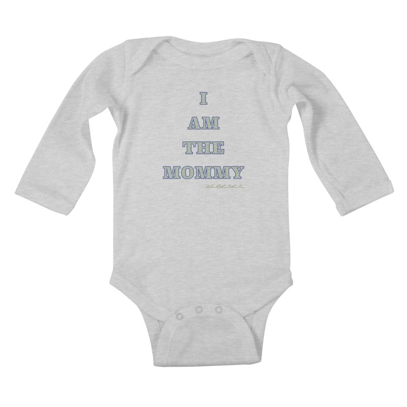 I AM THE MOMMY for Brittany Kids Baby Longsleeve Bodysuit by thebombdotcomdotcom.com