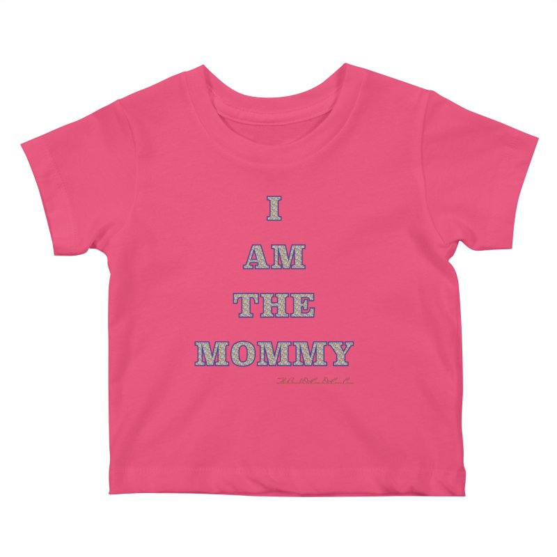 I AM THE MOMMY for Brittany Kids Baby T-Shirt by thebombdotcomdotcom.com