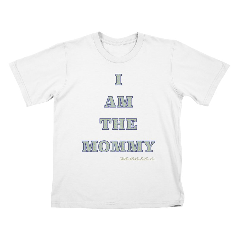 I AM THE MOMMY for Brittany Kids T-Shirt by thebombdotcomdotcom.com