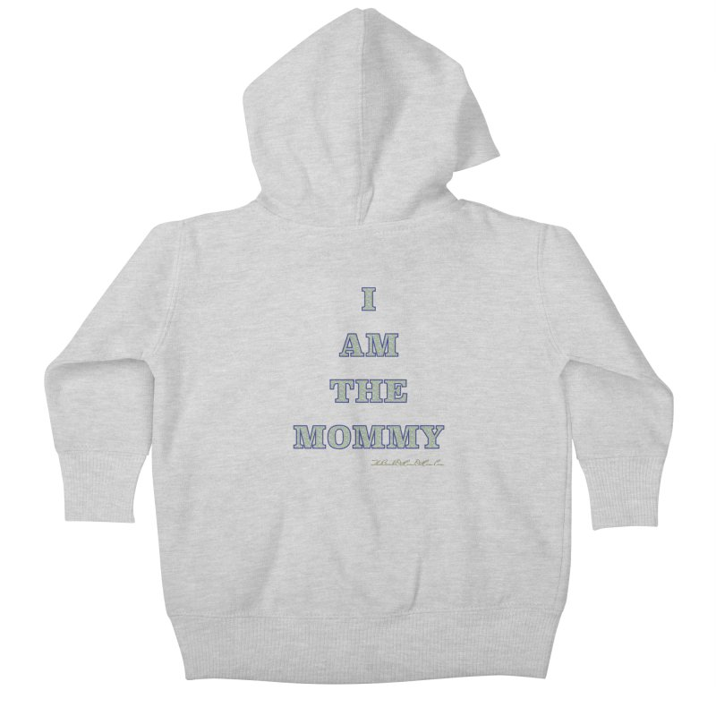 I AM THE MOMMY for Brittany Kids Baby Zip-Up Hoody by thebombdotcomdotcom.com