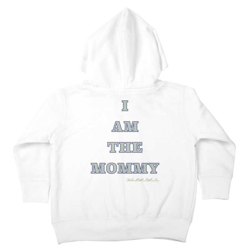 I AM THE MOMMY for Brittany Kids Toddler Zip-Up Hoody by thebombdotcomdotcom.com