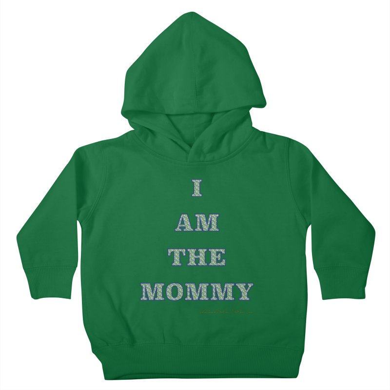 I AM THE MOMMY for Brittany Kids Toddler Pullover Hoody by thebombdotcomdotcom.com
