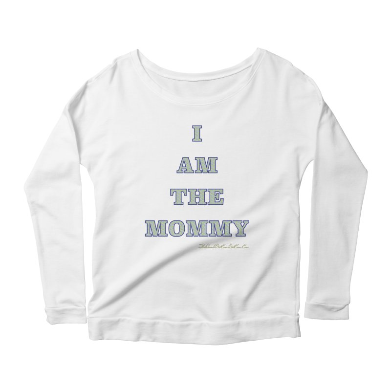 I AM THE MOMMY for Brittany Women's Scoop Neck Longsleeve T-Shirt by thebombdotcomdotcom.com