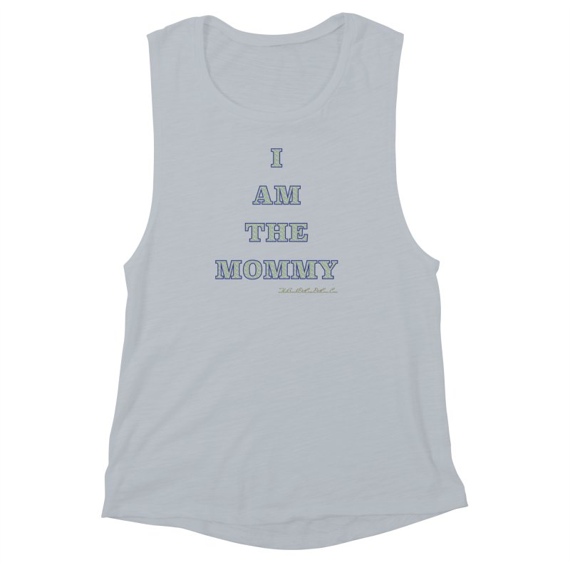 I AM THE MOMMY for Brittany Women's Muscle Tank by thebombdotcomdotcom.com
