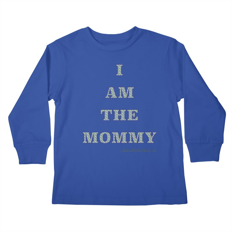 I AM THE MOMMY for Brittany Kids Longsleeve T-Shirt by thebombdotcomdotcom.com