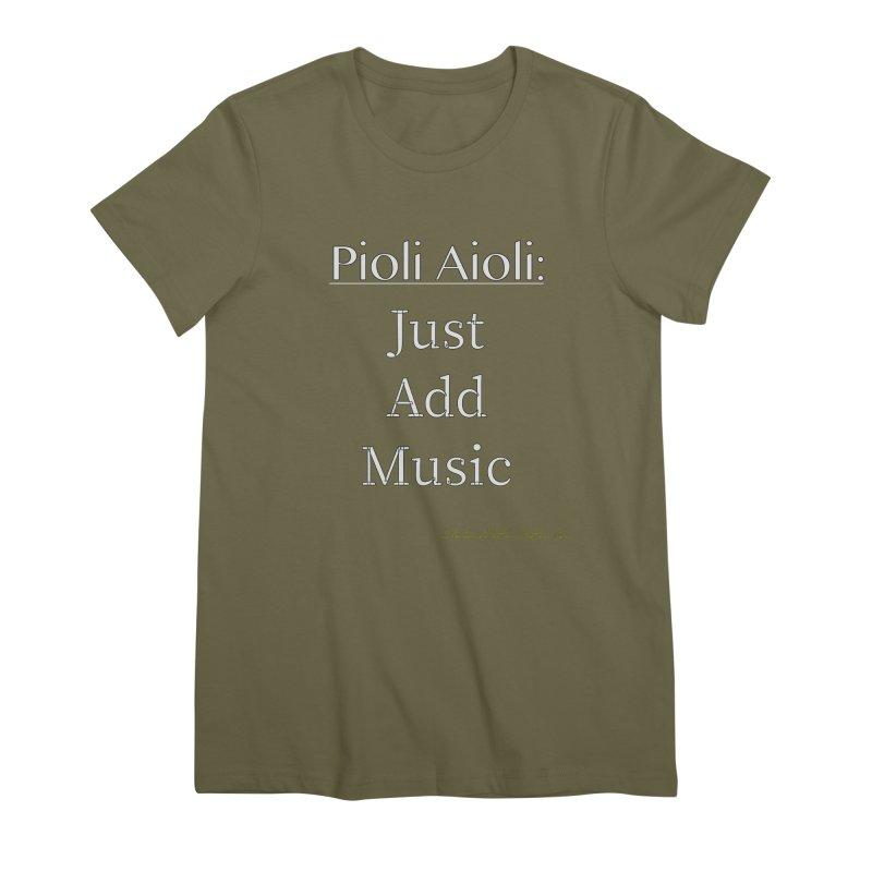 Pioli Aioli for John Pioli Women's Premium T-Shirt by thebombdotcomdotcom.com