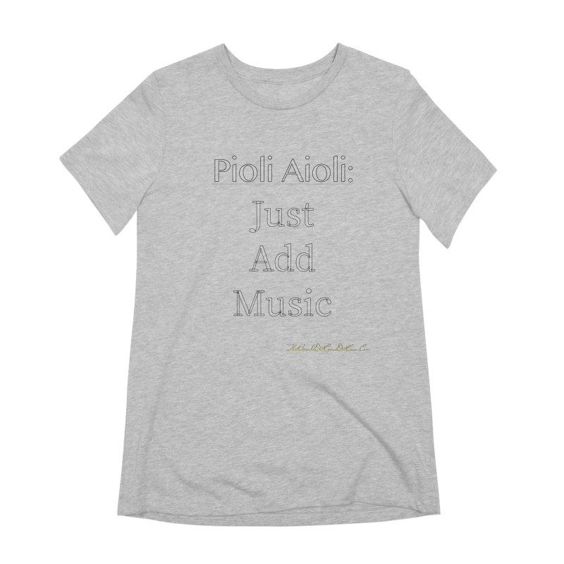 Pioli Aioli for John Pioli Women's Extra Soft T-Shirt by thebombdotcomdotcom.com