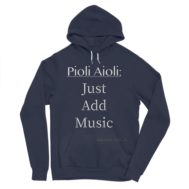 Pioli Aioli for John Pioli Men's Sponge Fleece Pullover Hoody by thebombdotcomdotcom.com