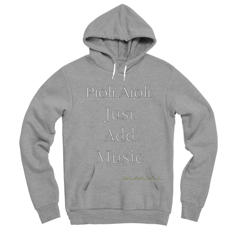 Pioli Aioli for John Pioli Men's Sponge Fleece Pullover Hoody by thebombdotcomdotcom.com