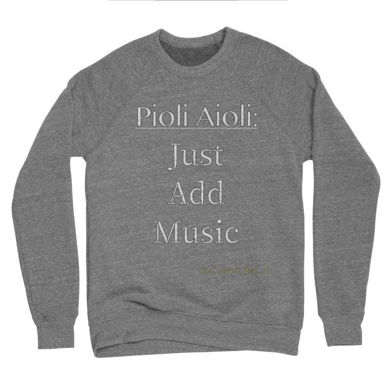 Pioli Aioli for John Pioli Men's Sponge Fleece Sweatshirt by thebombdotcomdotcom.com