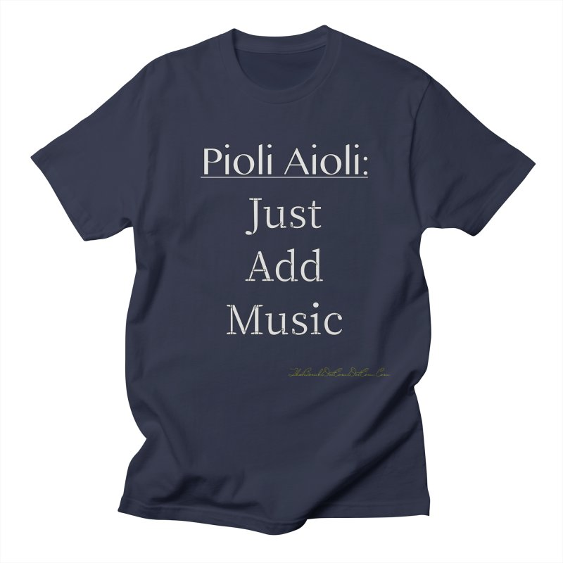 Pioli Aioli for John Pioli Women's Regular Unisex T-Shirt by thebombdotcomdotcom.com
