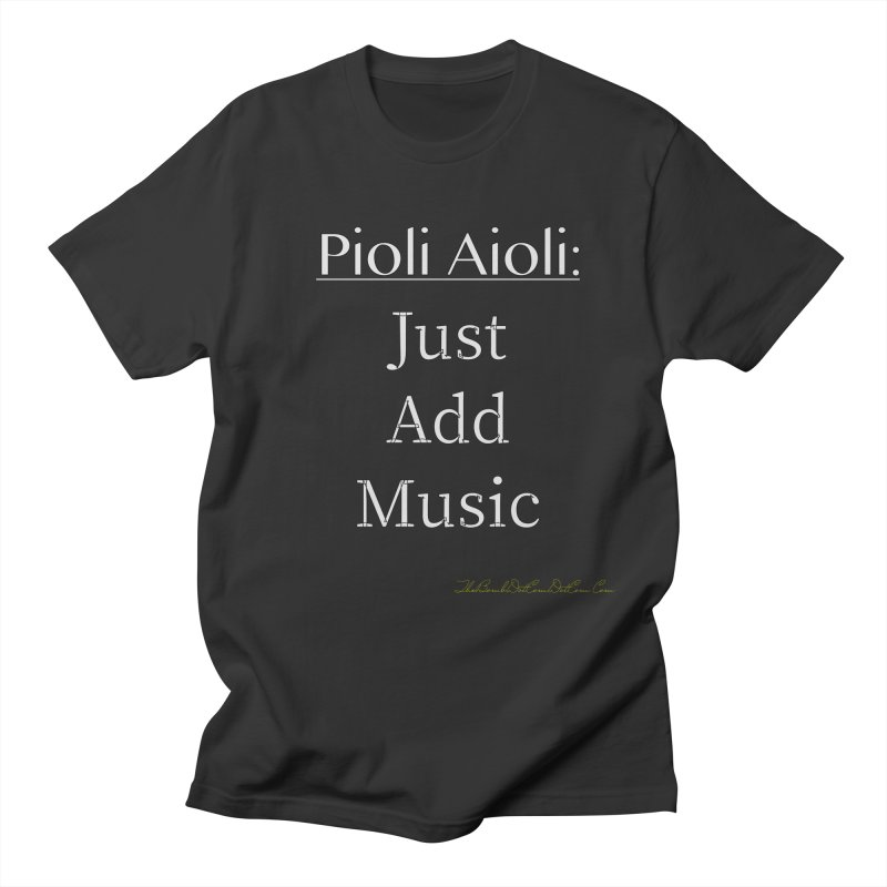 Pioli Aioli for John Pioli Women's Regular Unisex T-Shirt by thebombdotcomdotcom.com