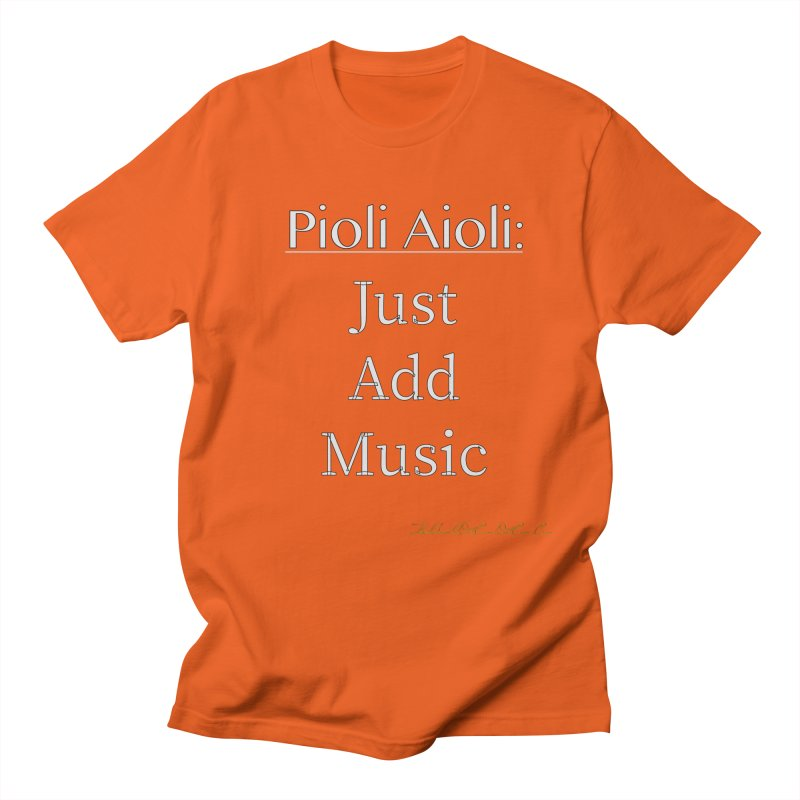 Pioli Aioli for John Pioli Men's Regular T-Shirt by thebombdotcomdotcom.com