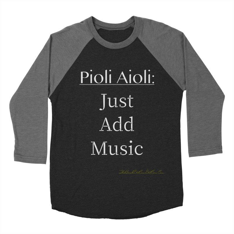 Pioli Aioli for John Pioli Women's Baseball Triblend Longsleeve T-Shirt by thebombdotcomdotcom.com