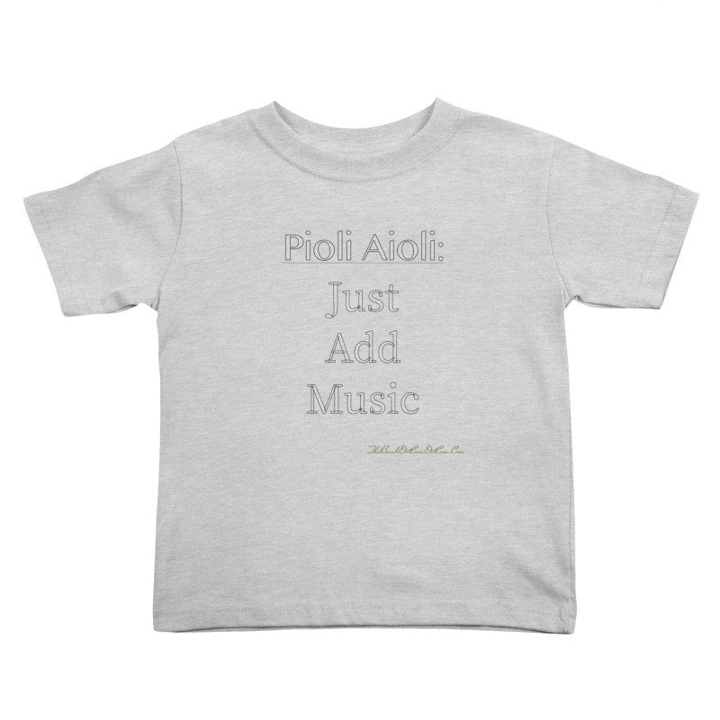 Pioli Aioli for John Pioli Kids Toddler T-Shirt by thebombdotcomdotcom.com