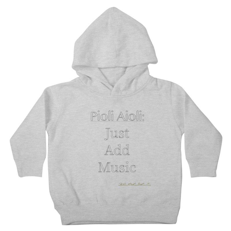 Pioli Aioli for John Pioli Kids Toddler Pullover Hoody by thebombdotcomdotcom.com