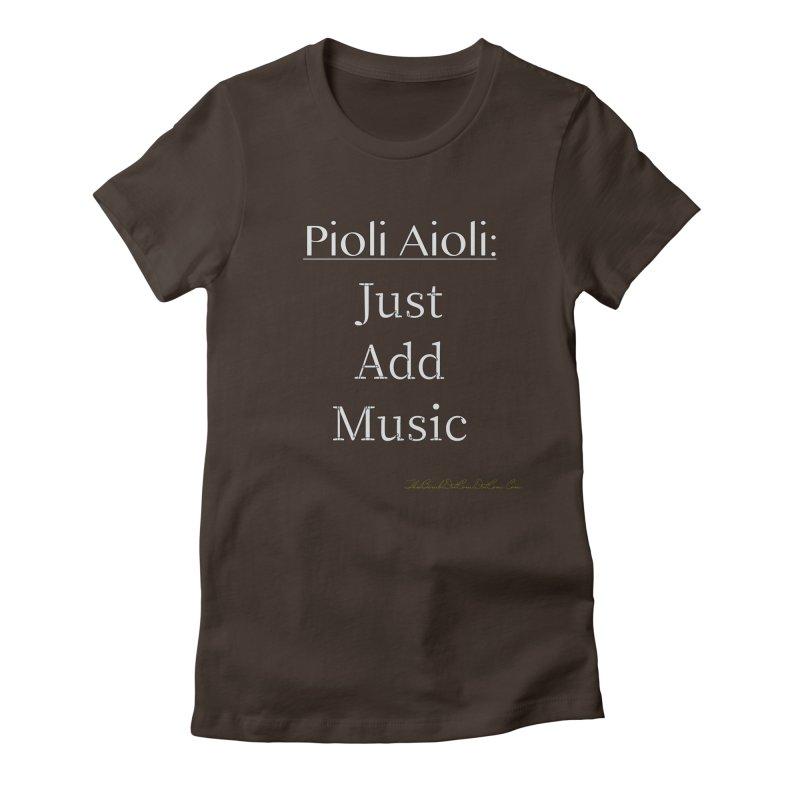 Pioli Aioli for John Pioli Women's Fitted T-Shirt by thebombdotcomdotcom.com