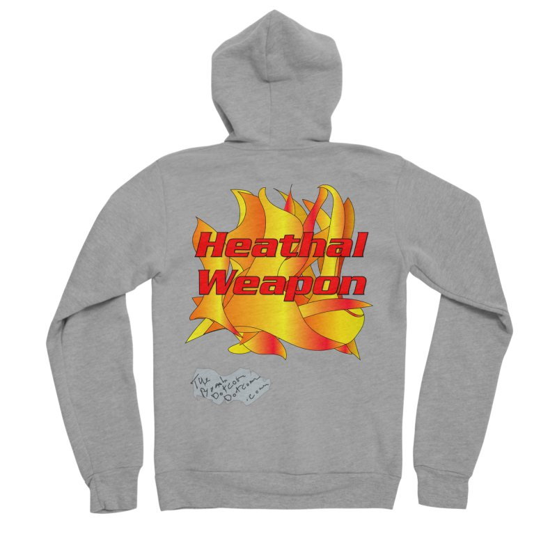 Heathal Weapon- A shirt for Heath Women's Sponge Fleece Zip-Up Hoody by thebombdotcomdotcom.com