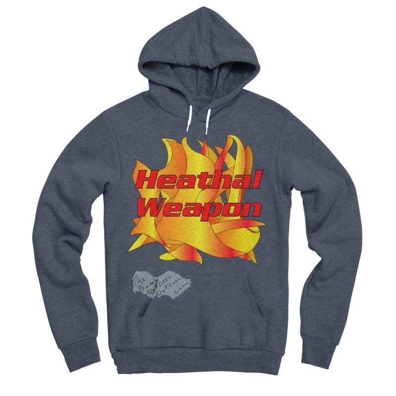 Heathal Weapon- A shirt for Heath Men's Sponge Fleece Pullover Hoody by thebombdotcomdotcom.com