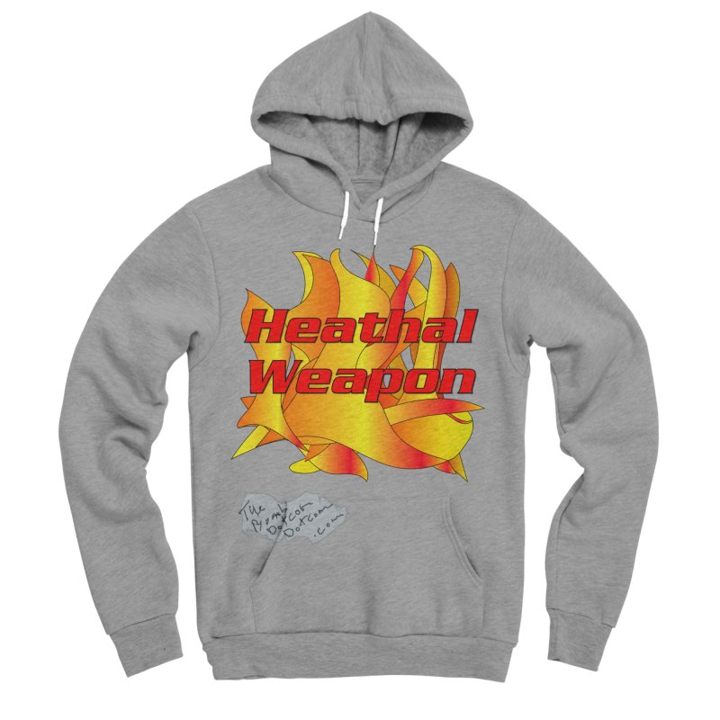 Heathal Weapon- A shirt for Heath Women's Sponge Fleece Pullover Hoody by thebombdotcomdotcom.com